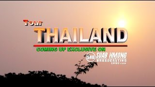 Suab Hmong Travel:  UPCOMING Tour Thailand Episodes