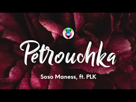 Soso Maness - Petrouchka (Paroles/Lyrics) ft. PLK