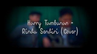 Video Rindu Sendiri (Ost. Dilan 1990) - Harry Tambunan x Fachri (COVER) MP3, 3GP, MP4, WEBM, AVI, FLV Oktober 2018