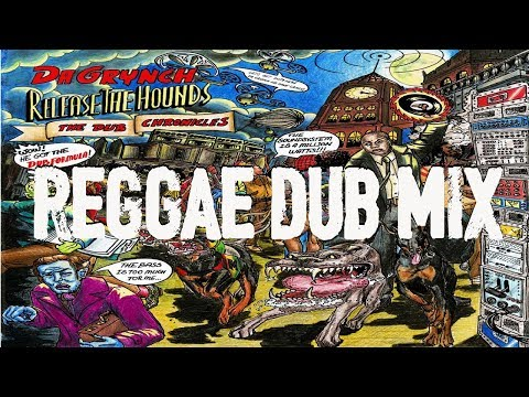 Reggae Dub Mix  2018 - Reggae Roots & Dub