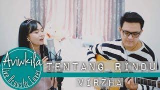 Video Virzha - Tentang Rindu (Live Acoustic Cover by Aviwkila) MP3, 3GP, MP4, WEBM, AVI, FLV Juni 2018