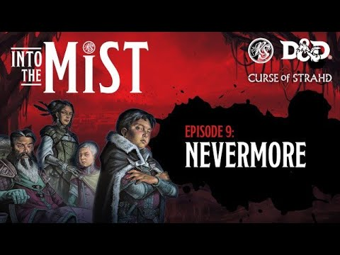 Episode 9 - Into the Mist | Nevermore