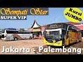 JAKARTA - PALEMBANG | SEMPATI STAR SUPER VIP Lintas Timur Sampai Medan