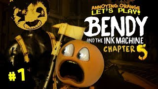 BENDY & THE INK MACHINE: Chapter 5!!! 😈#1 [Annoying Orange Plays]
