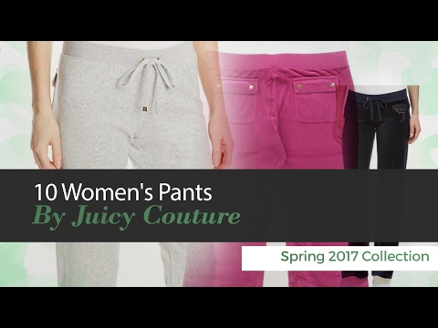 10 Women's Pants By Juicy Couture Spring 2017 Collection