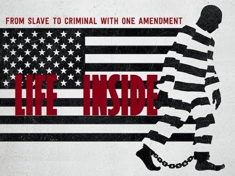 Addendem to the 13th Documentary - Life Inside