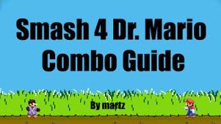Smash 4 – Dr. Mario combo guide