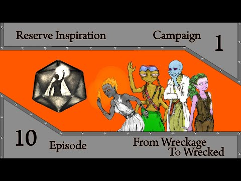From Wreckage to Wrecked [Reserve Inspiration] Season 1, Episode 10