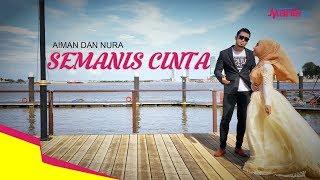 Video Semanis Cinta - Aiman dan Nura (Official Musik Video) MP3, 3GP, MP4, WEBM, AVI, FLV Oktober 2018