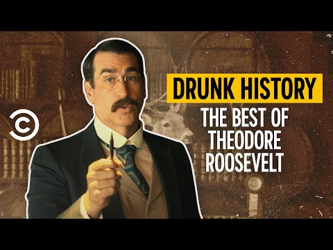 The Best of Teddy Roosevelt - Drunk History