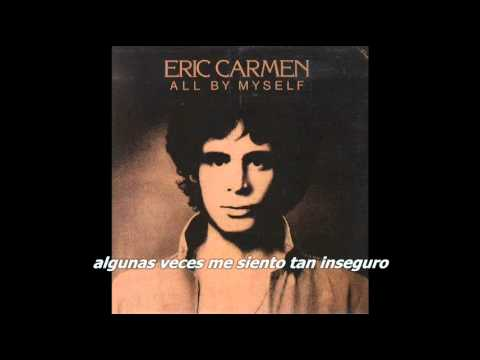 Eric Carmen - All By Myself (Subtítulos Español)