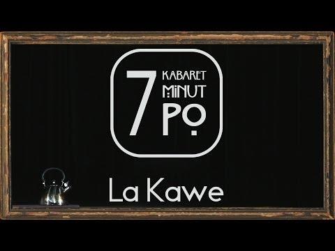 Kabaret 7 Minut Po - La Kawe (dwie wersje!)
