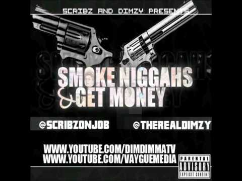 niggahs - TRACK 4 OFF DA MIXTAPE SMOKE NIGGAHS & GET MONEY BRIXTON HILL STAND UP @THEREALDIMZY @SCRIBZONJOB.