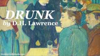 DRUNK by D.H. Lawrence - FULL AudioBook | Greatest Audio Books | Poem Poetry Poet