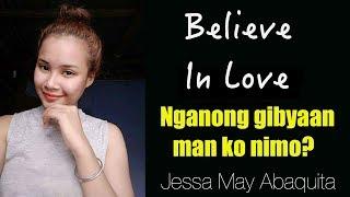 Jessa May Abaquita - BELIEVE IN LOVE (Kuya Bryan - OBM)