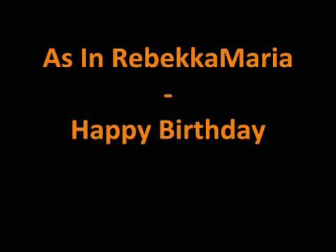 As In RebekkaMaria - Happy Birthday