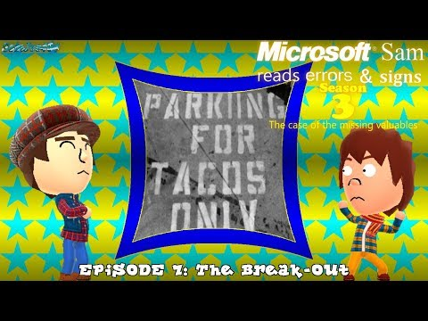 Microsoft Sam reads errors and signs (S3E7): The Break-Out