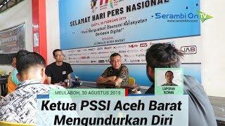 Ketua PSSI Aceh Barat Mundur, Pemerintah Kabupaten Dinilai Kurang Peduli