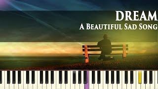 Video Dream - Amazing Sad Song - Piano Tutorial download in MP3, 3GP, MP4, WEBM, AVI, FLV January 2017