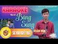 Karaoke Vọng cổ Bông Súng - Tác giả Nguyễn Văn Lên (Beat gốc Xuân Hòa)