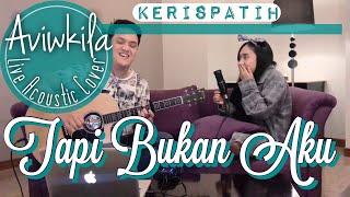 Video Kerispatih - Tapi Bukan Aku (Live Acoustic Cover by Aviwkila) MP3, 3GP, MP4, WEBM, AVI, FLV Maret 2019