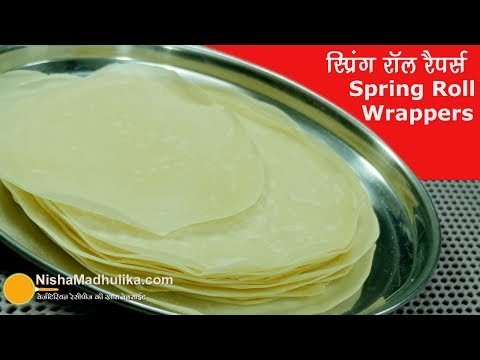 Homemade Spring Roll Wrappers - स्प्रिंग रॉंल रैपर्स - Spring Roll Wrappers Recipe