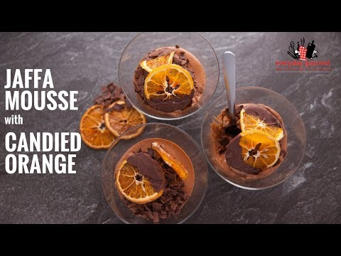 Cadbury Jaffa Mousse with Candied Orange   Everyday Gourmet S6 E35