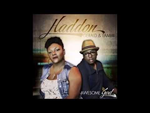 Awesome God - Gerald & Tammi Haddon