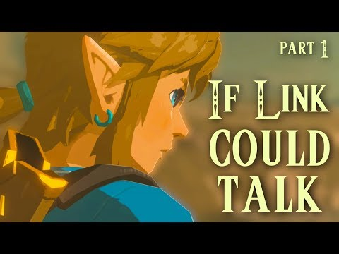 If Link Could Talk in Breath of the Wild - Part 1 of 2