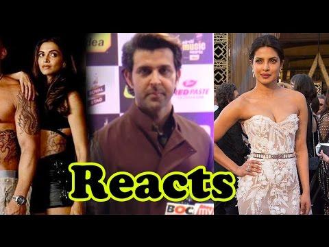 Hritik Roshan REACTS On Priyanka Chopra And Deepik