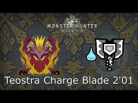 MHWorld: Teostra Charge Blade Solo [Elemental Phial] 2'01