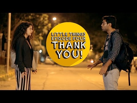 Dice Media | Little Things | S01E04 - Thank You!