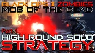 Mob of the Dead High Round Solo Strategy Part 1 | Black Ops 2 Zombies