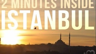 2 minutes inside ISTANBUL - YouTube