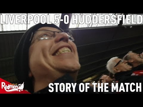 Liverpool V Huddersfield 5-0 | Story Of The Match