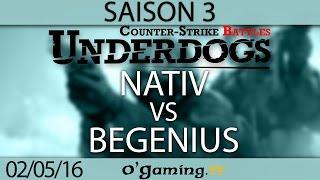 Nativ vs BeGenius - Underdogs CS:GO S3 - Up&Down