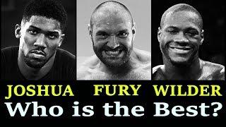 Video Who is the best heavyweight? Anthony Joshua, Deontay Wilder, or Tyson Fury? MP3, 3GP, MP4, WEBM, AVI, FLV Oktober 2018