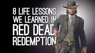 8 Red Dead Redemption Life Lessons to Remember for Red Dead Redemption 2