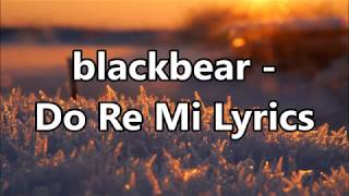 Video blackbear - Do Re Mi Lyrics MP3, 3GP, MP4, WEBM, AVI, FLV Juli 2018