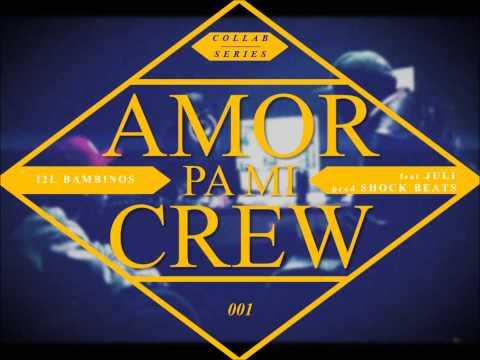 """Ill Bambinos feat. Juli -""""Amor pa mi crew"""" [Single]"""