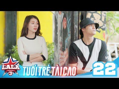 LA LA SCHOOL | TẬP 22 | Season 3 : TUỔI TRẺ TÀI CAO | Phim Học Đường Âm Nhạc 2019 - Thời lượng: 23:52.