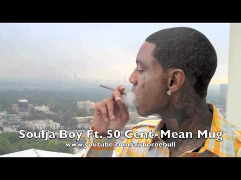 New Soulja Boy Ft. 50 Cent-Mean Mug Hot Or Not?
