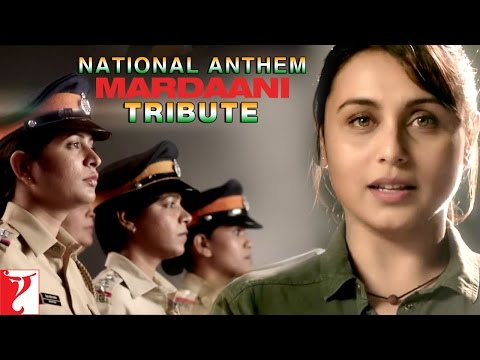 National Anthem - Mardaani tribute to the women police...