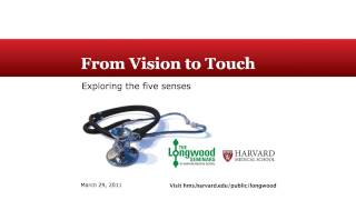 From Vision to Touch: Exploring the Five Senses — Longwood Seminar