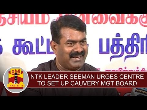 NTK-Leader-Seeman-Urges-Centre-to-set-up-Cauvery-Management-Board-Thanthi-TV