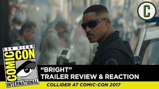 "Perri Nemiroff and Dennis Tzeng react to and review the first trailer for David Ayer's Netflix film ""Bright"" starring Will Smith, from SDCC 2017 - San Diego Comic-Con.Subscribe to ColliderVideos for more Comic-Con coverage all week, including exclusive interviews, breaking news, panel reviews, and trailer reactions!Follow us on Twitter: https://twitter.com/ColliderVideoFollow us on Instagram: https://instagram.com/ColliderVideoFollow us on Facebook: https://facebook.com/colliderdotcomAs the online source for movies, television, breaking news, incisive content, and imminent trends, COLLIDER is a more than essential destination: http://collider.comFollow Collider.com on Twitter: https://twitter.com/ColliderSubscribe to the SCHMOES KNOW channel: https://youtube.com/schmoesknowCollider Show Schedule:- MOVIE TALK: Weekdays  http://bit.ly/29BRtOO- HEROES: Weekdays  http://bit.ly/29F4Job- MOVIE TRIVIA SCHMOEDOWN: Tuesdays & Fridays  http://bit.ly/29C2iRV - TV TALK: Mondays  http://bit.ly/29BR7Yi - COMIC BOOK SHOPPING: Wednesdays  http://bit.ly/2spC8Nn- JEDI COUNCIL: Thursdays  http://bit.ly/29v5wVi - COLLIDER NEWS WITH KEN NAPZOK: Weekdays  http://bit.ly/2t9dNIE- BEST MOVIES ON NETFLIX RIGHT NOW: Fridays  http://bit.ly/2txP3gn- BEHIND THE SCENES & BLOOPERS: Saturdays  http://bit.ly/2kuLuyI- MAILBAG: Weekends  http://bit.ly/29UsKsd"