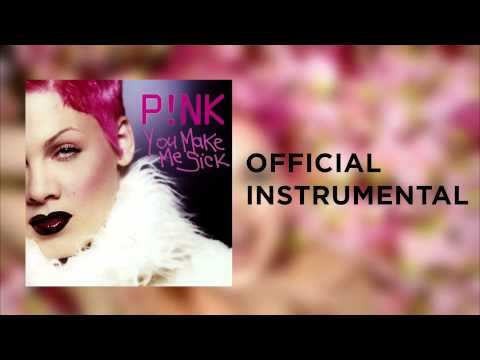 P!nk - You Make Me Sick (Official Instrumental)