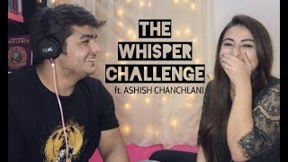 Video THE WHISPER CHALLENGE ft. ASHISH CHANCHLANI! 👻 MP3, 3GP, MP4, WEBM, AVI, FLV Desember 2017
