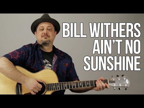 How To Play Bill Withers - Ain't No Sunshine