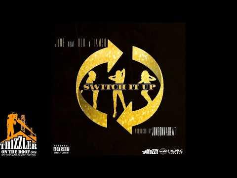 June ft. D-Lo, Iamsu! - Switch It Up [Prod. JuneOnnaBeat] [Thizzler.com Exclusive]